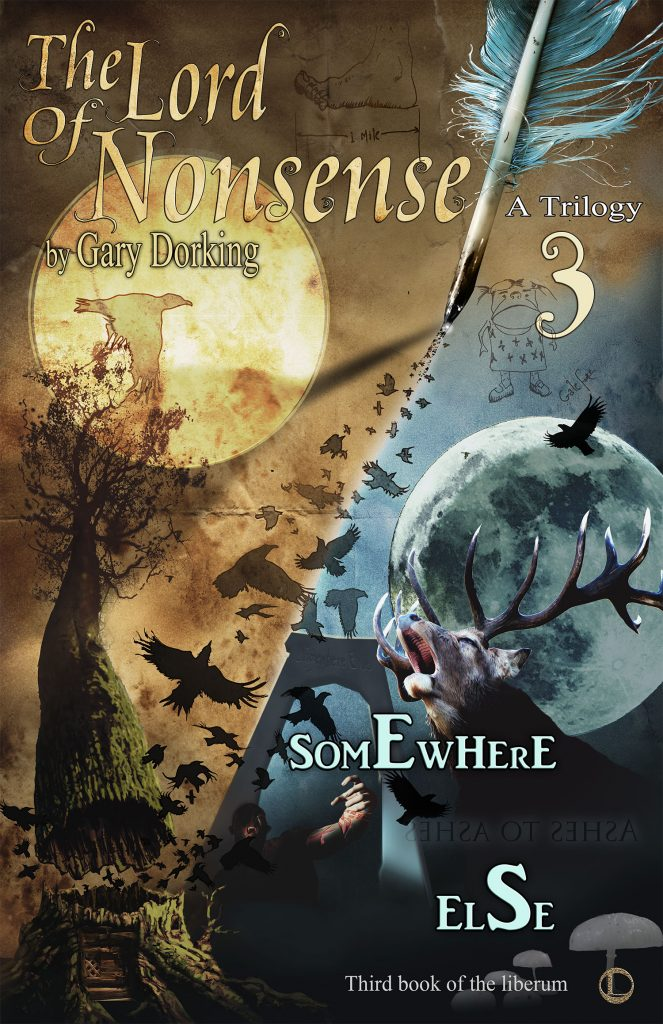 Gary Dorking Lord of Nonsense Book 3. Somewhere Else.